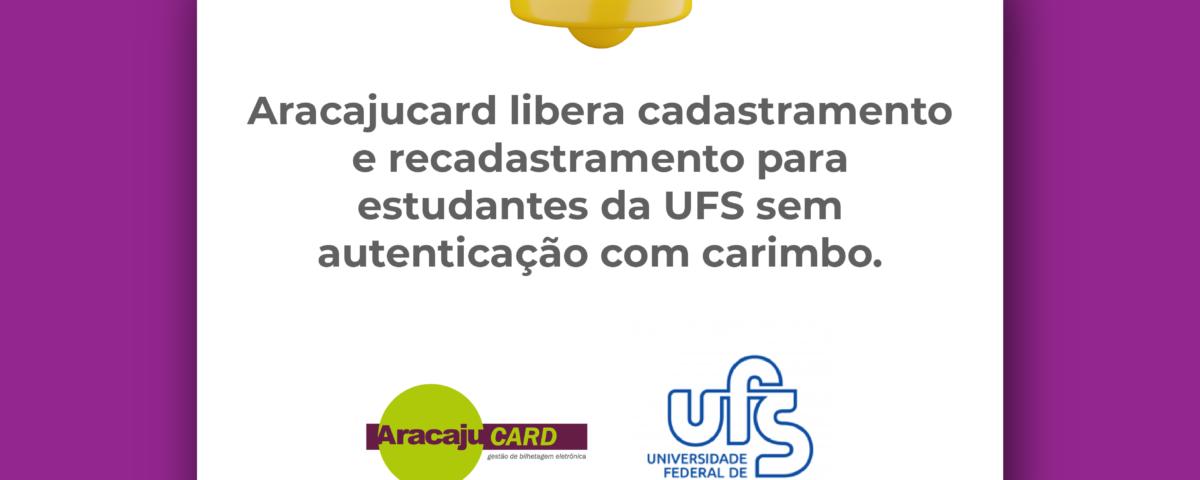 Aracajucard libera cadastramento e recadastramento para estudantes da UFS sem autenticação com carimbo